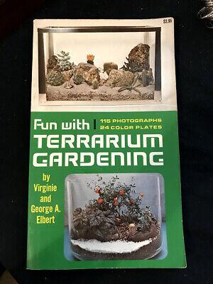 Terrarium Gardening (Arts and Crafts: Fun with Terrarium Gardening by George A. Elbert and...)
