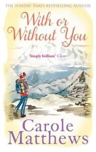 With or Without You Matthews Carole  Paperback Book  Good  9780751551518 - Leicester, United Kingdom - With or Without You Matthews Carole  Paperback Book  Good  9780751551518 - Leicester, United Kingdom