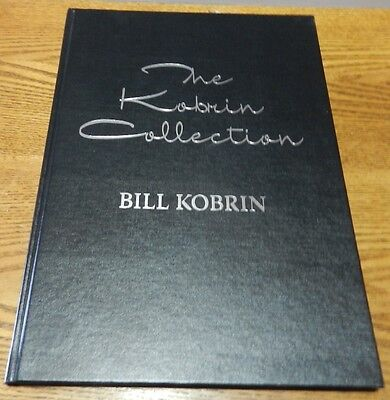 "2007 ""The Kobrin Collection"" By Bill Kobrin signed 1st Edition hardcover book"