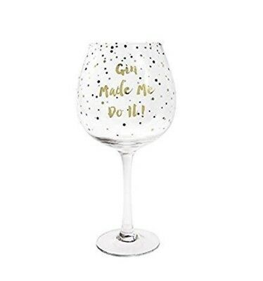 Gin Made Me Do It Large Gin And Tonic Stemmed Balloon Glass. Gold Detail.