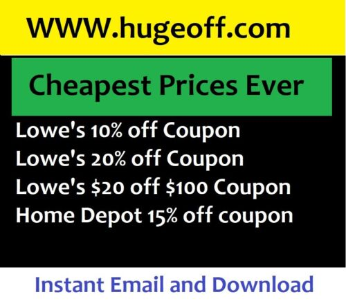 Lowes $20 off $100/ Lowes 10% off/ Home depot 15% off UPS Next DAY Air_SHIP_