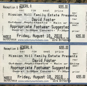 DAVID FOSTER TIX FOR SALE. MISSION HILL WINERY.  FRIDAY AUG. 10