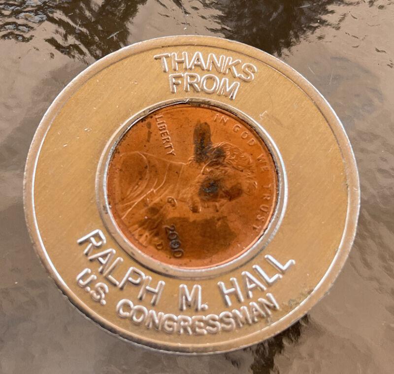 Congressman Ralph Hall political token, 2000 Penny inside token collectible coin