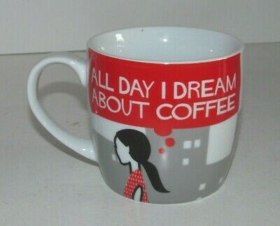 Dream Day Designs - Now Designs All Day I Dream About Coffee Cup Mug