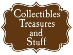 CollectiblesTreasuresandStuff