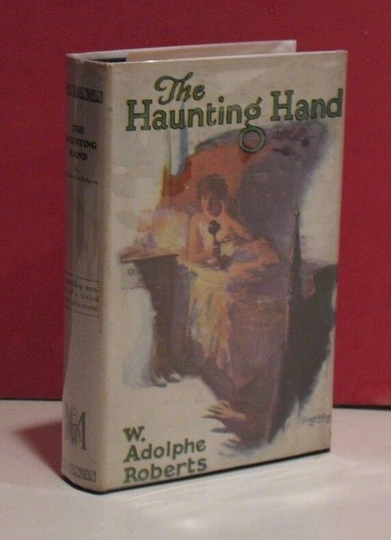 The Haunting Hand by W. Adolphe Roberts - First Edition-1926-w/Dust Jacket