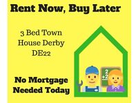 No Mortgage Needed Today! Rent While Buying This 3 Bed Townhouse DERBY DE22