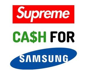 Cash in your Samsungs Today!!!