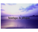 boutique de jilbijou