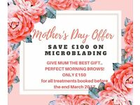 Mother's Day Microblading Offer £150 (Save £100)