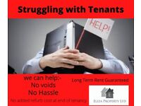 LANDLORDS!! STRUGGLING WITH TENANTS? CONTACT US WE OFEER 5 YEAR RENT GUARANTEED!!!!
