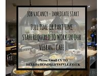 Full time or part time staff to work in our vibrant Bonds Cafe