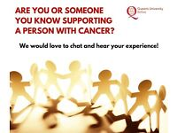 Are you or someone you know supporting a person with cancer?