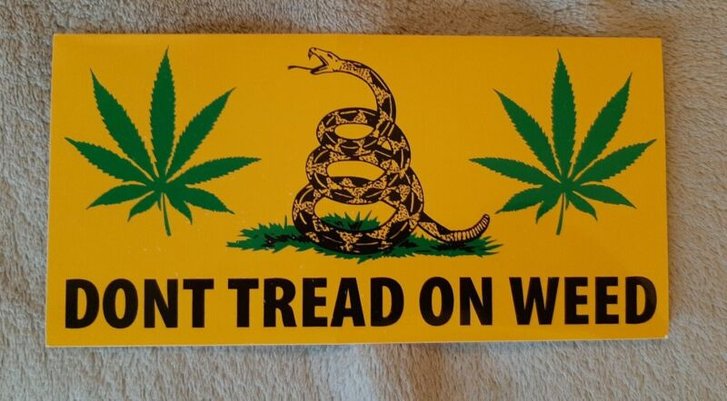 DONT TREAD ON WEED BUMPER STICKER