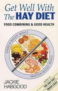 Get Well with the Hay Diet: Food Combining & Good Health von Jackie Habgood...