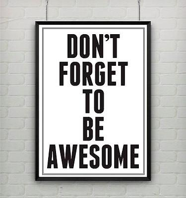 Motivational inspirational quote life poster picture print FORGET TO BE AWESOME](Awesome Motivational Poster)