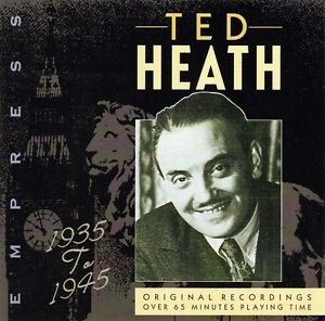 TED-HEATH-1935-TO-1945-ORIGINAL-RECORDINGS-NEW-CD