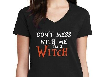 Halloween Ladies V-neck Don't Mess With Me I'm a Witch Tee Shirt Funny Costume (Ladies Halloween Shirts)