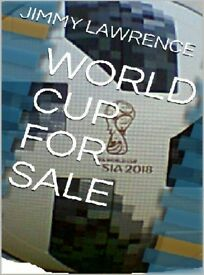 2018 WORLD CUP FOR SALE *E BOOK INSTANT PDF DELIVERY TO YOUR DEVICE*