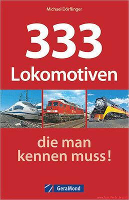 Fachbuch 333 Lokomotiven, die man kennen muss, mit vielen Lok - Bildern NEU TOLL