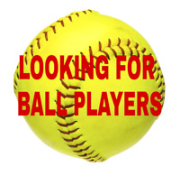 Looking for some ball players - Guys and Girls
