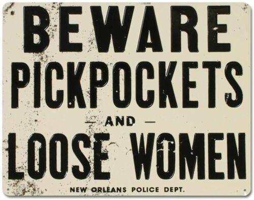 "Beware of Pickpockets Loose Women New Orleans Bar Pub Retro Metal Sign 8"" x 12"""