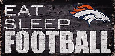 Denver Broncos Eat Sleep Football Wood Sign - NEW 12
