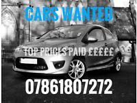 WE BUY ANY CAR , TOP PRICES PAID £££, CARS WANTED