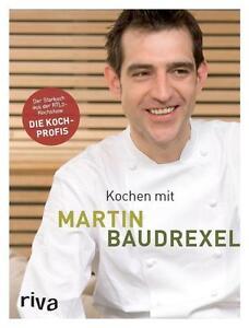 Buch Kochen mit Martin Baudrexe (Gebunden) Neu Kochbuch Rezepte