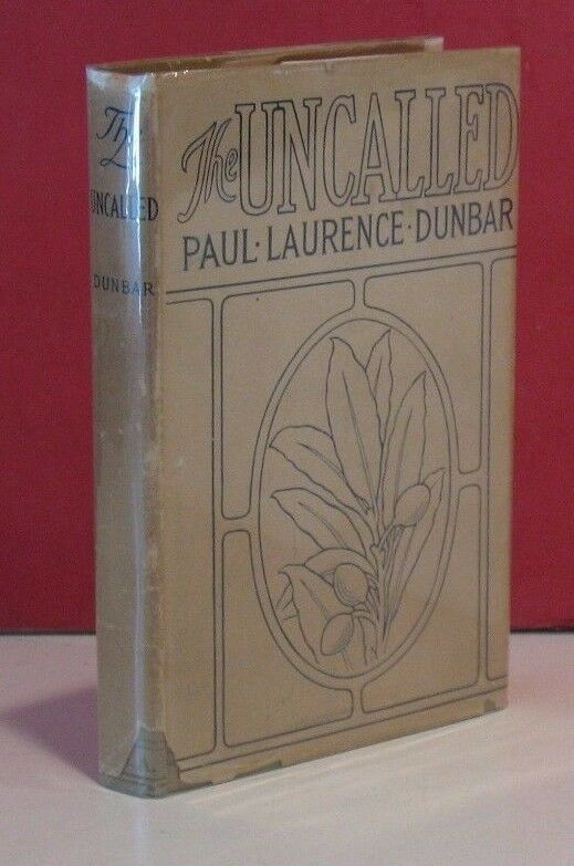 The Uncalled - A Novel by Paul Laurence Dunbar- 1901 - w/Dust Jacket