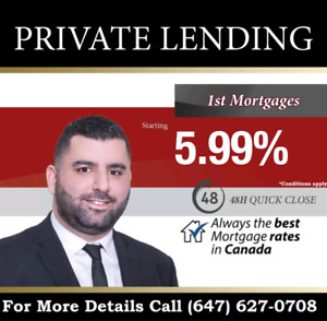 PRIVATE MORTGAGES !!! 5.99%