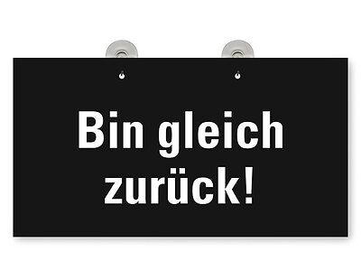 """Türschild Fensterschild """"Bin gleich zurück!"""" Schild  mit 2 Saugnäpfen"""