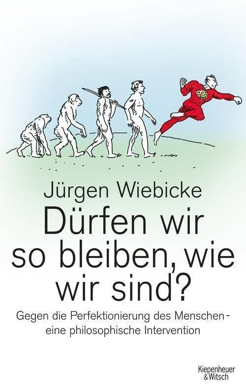 Dürfen wir so bleiben, wie wir sind? - Jürgen Wiebicke - 9783462045840 PORTOFREI