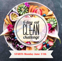 6 Day Eat Clean Challenge!