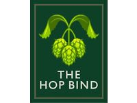 Bar Assistants needed for The Hop Bind, Cottenham. Full or Part time. Good rate of pay.