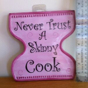 "Plaque ""Never trust a Skinny Cook"" phtext9024884723"