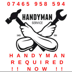 HANDYMAN REQUIRED NOW !