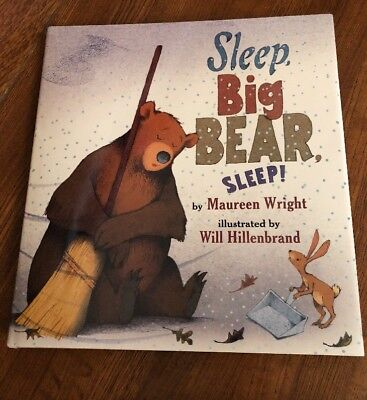 Sleep, Big Bear, Sleep! by Maureen Wright Children's Picture Book Hard Back