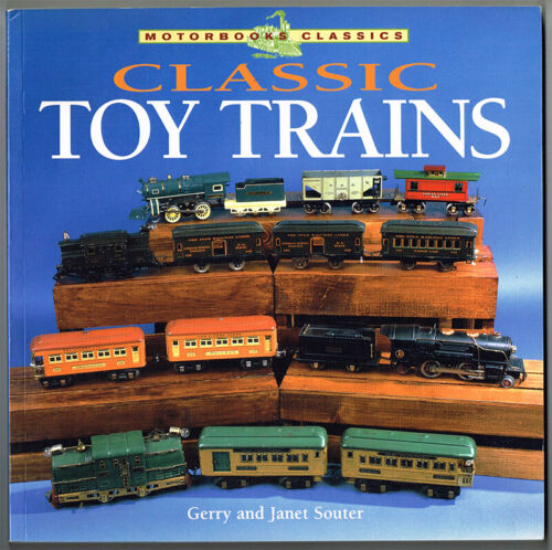 CLASSIC TOY TRAINS by GERRY & JANET SOUTER - MOTORBOOKS CLASSICS - EXC COND!