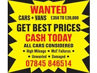 ALL CARS AND VANS WANTED UNUSED DAMAGED UNWANTED ANY CONDITION MOT FAILURES ETC..CASH PAID!