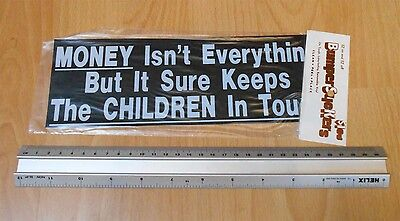 Bumper Sticker money isnt everything but it sure keeps the children in touch