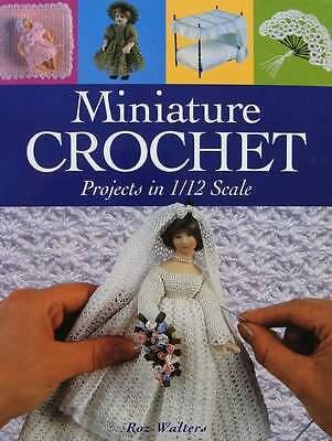 LIVRE NEUF : MINIATURE CROCHET projets en 1/12 (vêtement femme,homme,enfant ...