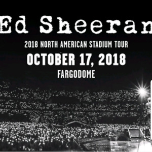 Ed Sheeran Floor tickets Fargo, ND oct 17 2018