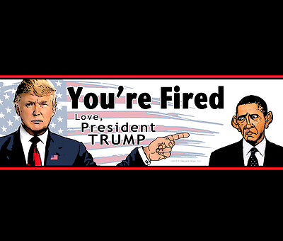 Bumper Sticker - Obama, You're Fired • Love, President Donald Trump • 2016, 2020