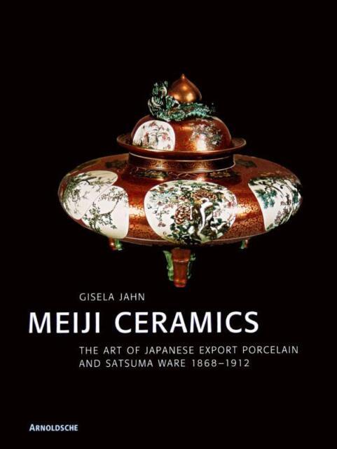 Fachbuch Meiji Ceramics; Japanische Keramik und Porzellan zwischen 1868 und 1912