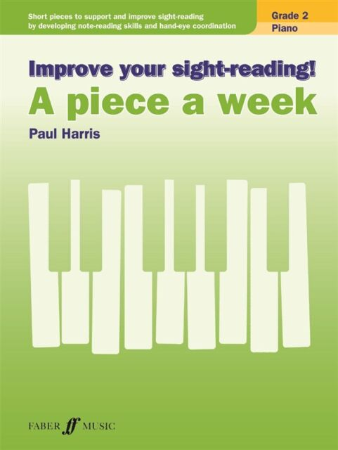 Improve Your Sight-Reading! A Piece A Week, Piano - Grade 2 By Paul Harris