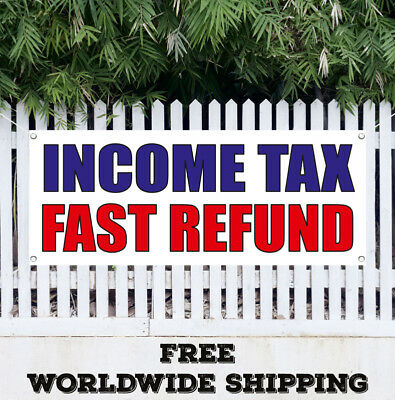 Banner Vinyl Income Tax Fast Refund Advertising Sign Flag Many Sizes