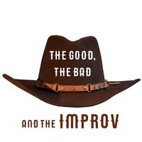 The Good, The Bad and The Improv