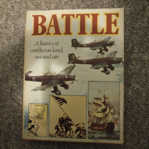 BATTLE  - A History of Conflict on Land Sea and Air