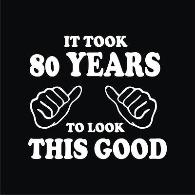 80th Birthday T-Shirts It took 80 years look this good Gift for Dad Mom